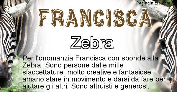 Francisca - Animale associato al nome Francisca