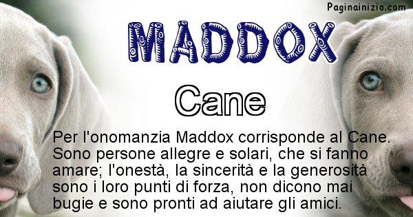 Maddox - Animale associato al nome Maddox