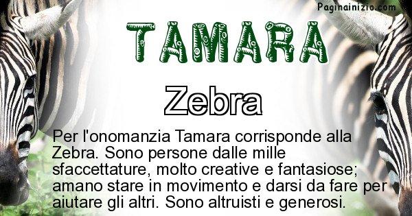 Tamara - Animale associato al nome Tamara