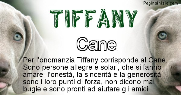 Tiffany - Animale associato al nome Tiffany