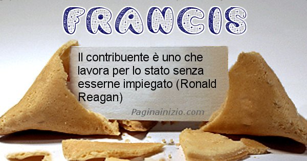 Francis - Biscotto della fortuna per Francis