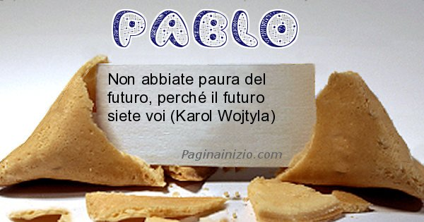 Pablo - Biscotto della fortuna per Pablo