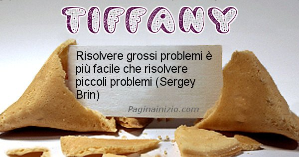 Tiffany - Biscotto della fortuna per Tiffany
