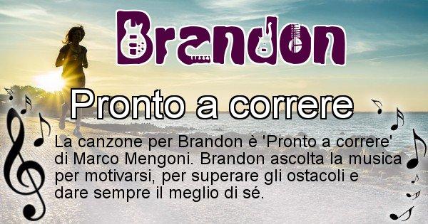 Brandon - Canzone ideale per Brandon