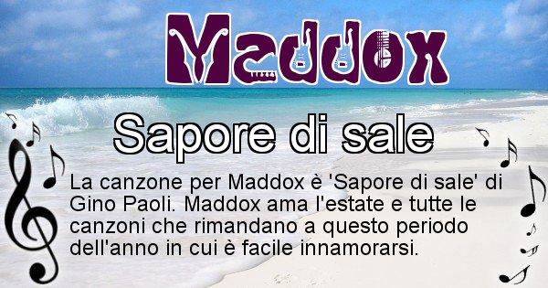 Maddox - Canzone ideale per Maddox