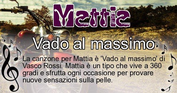 Mattia - Canzone ideale per Mattia