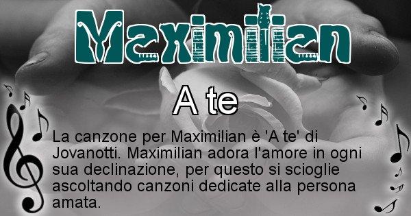 Maximilian - Canzone ideale per Maximilian