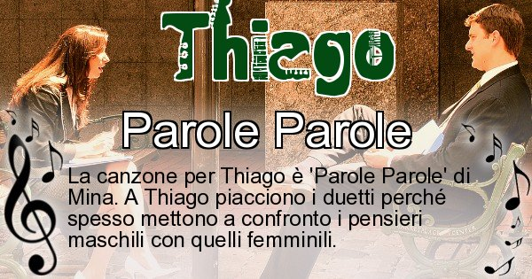 Thiago - Canzone ideale per Thiago