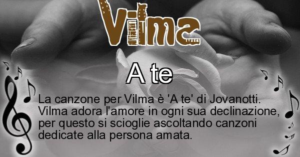 Vilma - Canzone ideale per Vilma