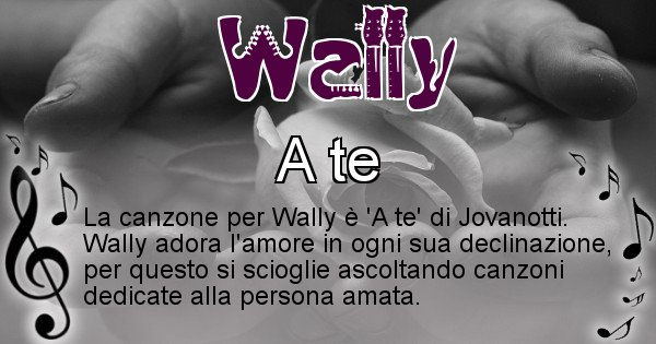 Wally - Canzone ideale per Wally