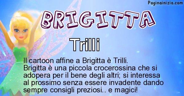 Brigitta - Personaggio dei cartoni associato a Brigitta