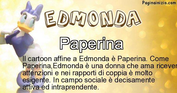 Edmonda - Personaggio dei cartoni associato a Edmonda