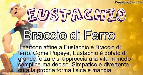 Eustachio - Personaggio dei cartoni associato a Eustachio