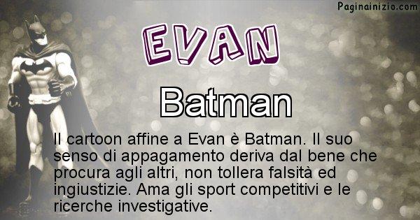 Evan - Personaggio dei cartoni associato a Evan