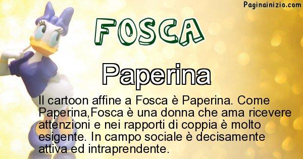 Fosca - Personaggio dei cartoni associato a Fosca