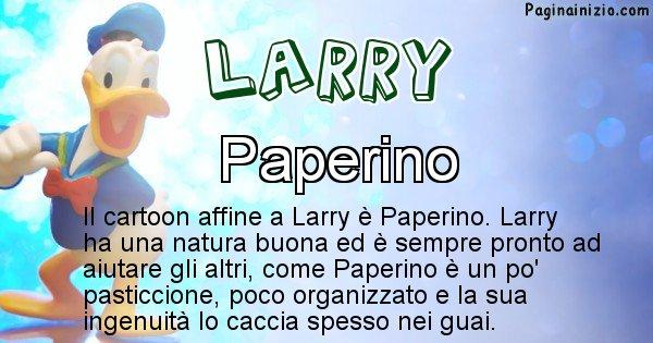 Larry - Personaggio dei cartoni associato a Larry