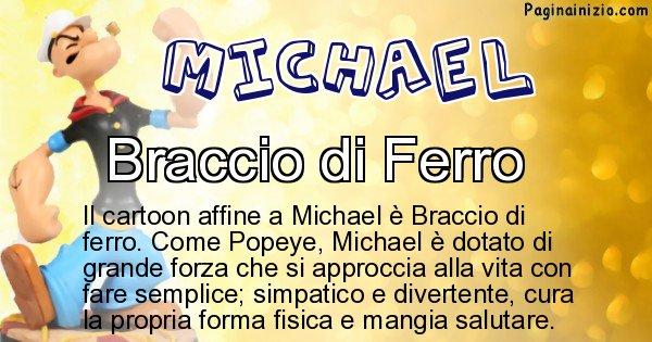 Michael - Personaggio dei cartoni associato a Michael