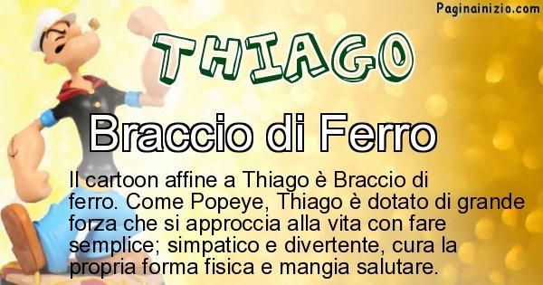Thiago - Personaggio dei cartoni associato a Thiago