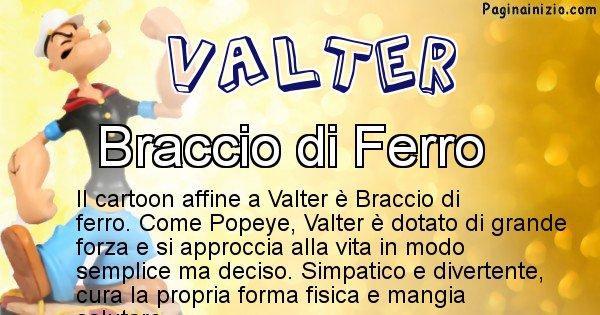 Valter - Personaggio dei cartoni associato a Valter