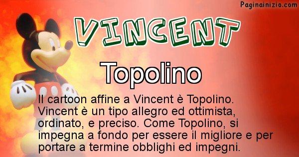 Vincent - Personaggio dei cartoni associato a Vincent