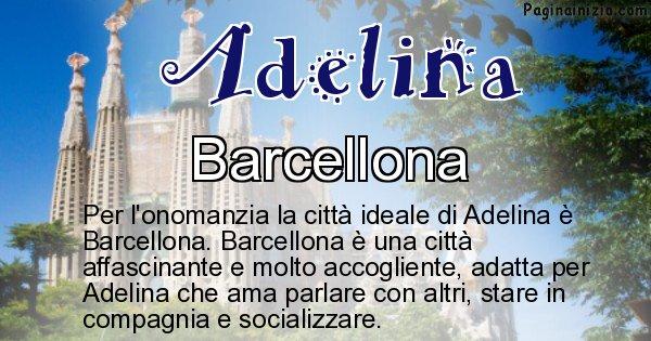 Adelina - Città ideale per Adelina