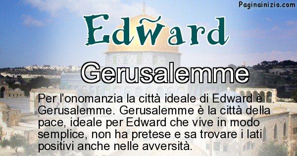 Edward - Città ideale per Edward