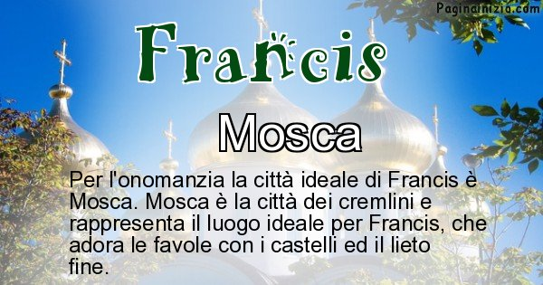 Francis - Città ideale per Francis