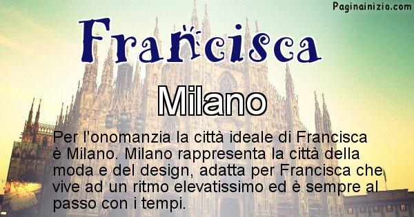 Francisca - Città ideale per Francisca