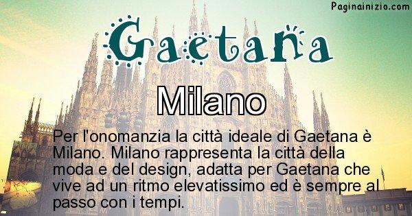 Gaetana - Città ideale per Gaetana