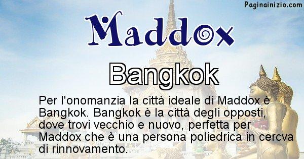 Maddox - Città ideale per Maddox