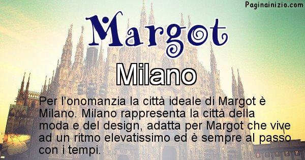Margot - Città ideale per Margot