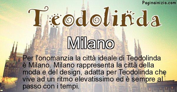 Teodolinda - Città ideale per Teodolinda