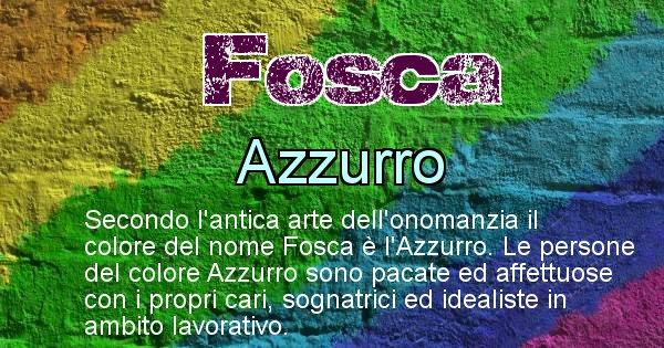 Fosca - Colore corrispondente al nome Fosca