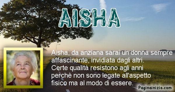Aisha - Come sarai da vecchio Aisha