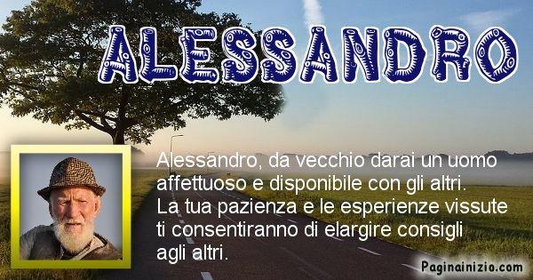 Alessandro - Come sarai da vecchio Alessandro