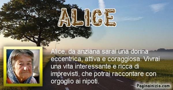 Alice - Come sarai da vecchio Alice