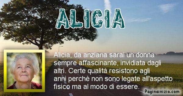 Alicia - Come sarai da vecchio Alicia