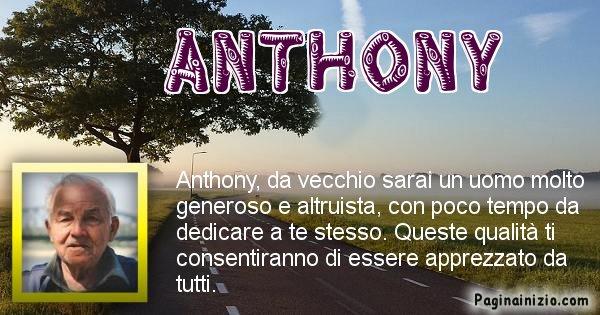 Anthony - Come sarai da vecchio Anthony