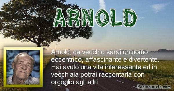 Arnold - Come sarai da vecchio Arnold