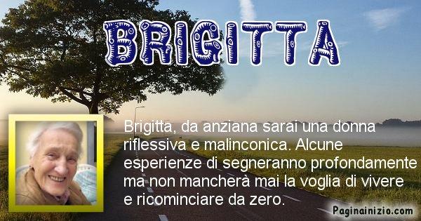 Brigitta - Come sarai da vecchio Brigitta