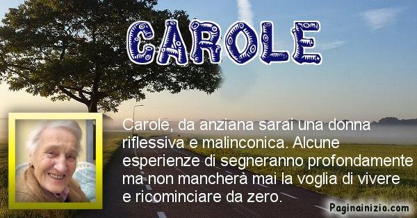 Carole - Come sarai da vecchio Carole