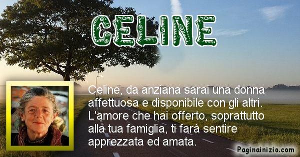 Celine - Come sarai da vecchio Celine