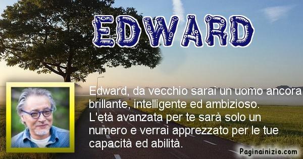Edward - Come sarai da vecchio Edward