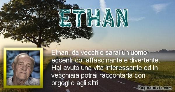 Ethan - Come sarai da vecchio Ethan