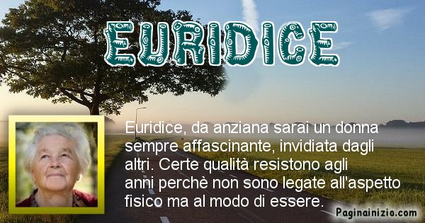 Euridice - Come sarai da vecchio Euridice