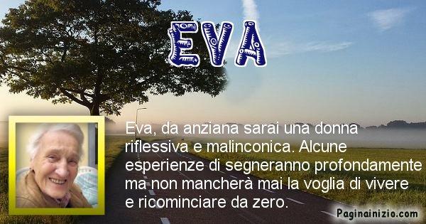 Eva - Come sarai da vecchio Eva