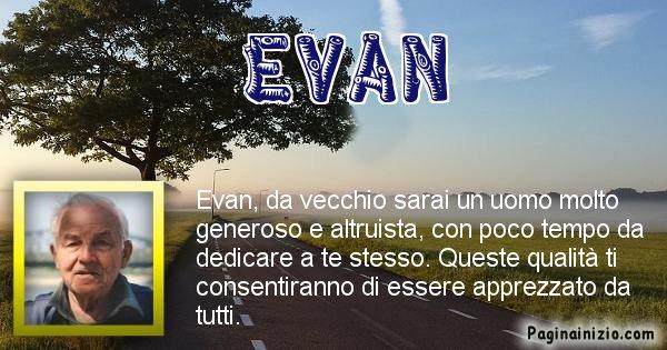 Evan - Come sarai da vecchio Evan