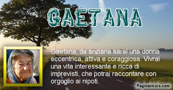 Gaetana - Come sarai da vecchio Gaetana