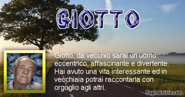 Giotto - Come sarai da vecchio Giotto