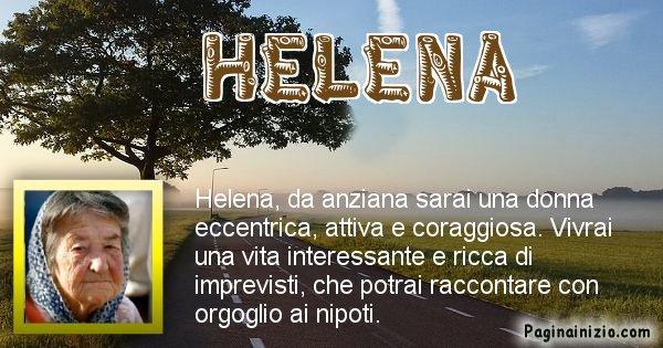 Helena - Come sarai da vecchio Helena